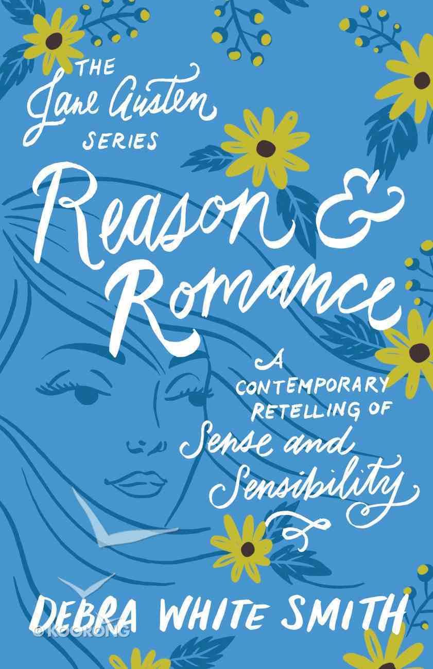 Reason and Romance - a Contemporary Retelling of Sense and Sensibility (Jane Austen Series) eBook