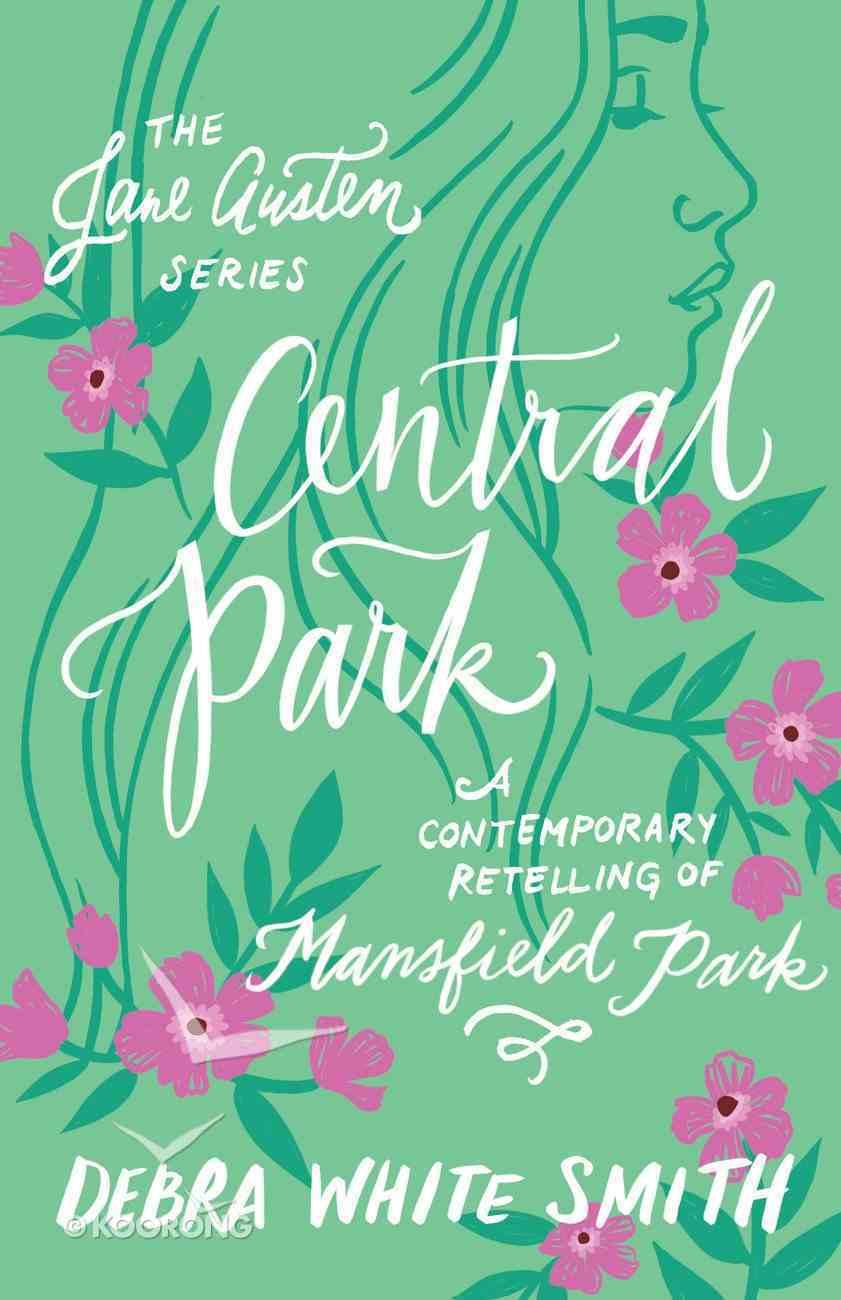 Central Park - a Contemporary Retelling of Mansfield Park (Jane Austen Series) eBook