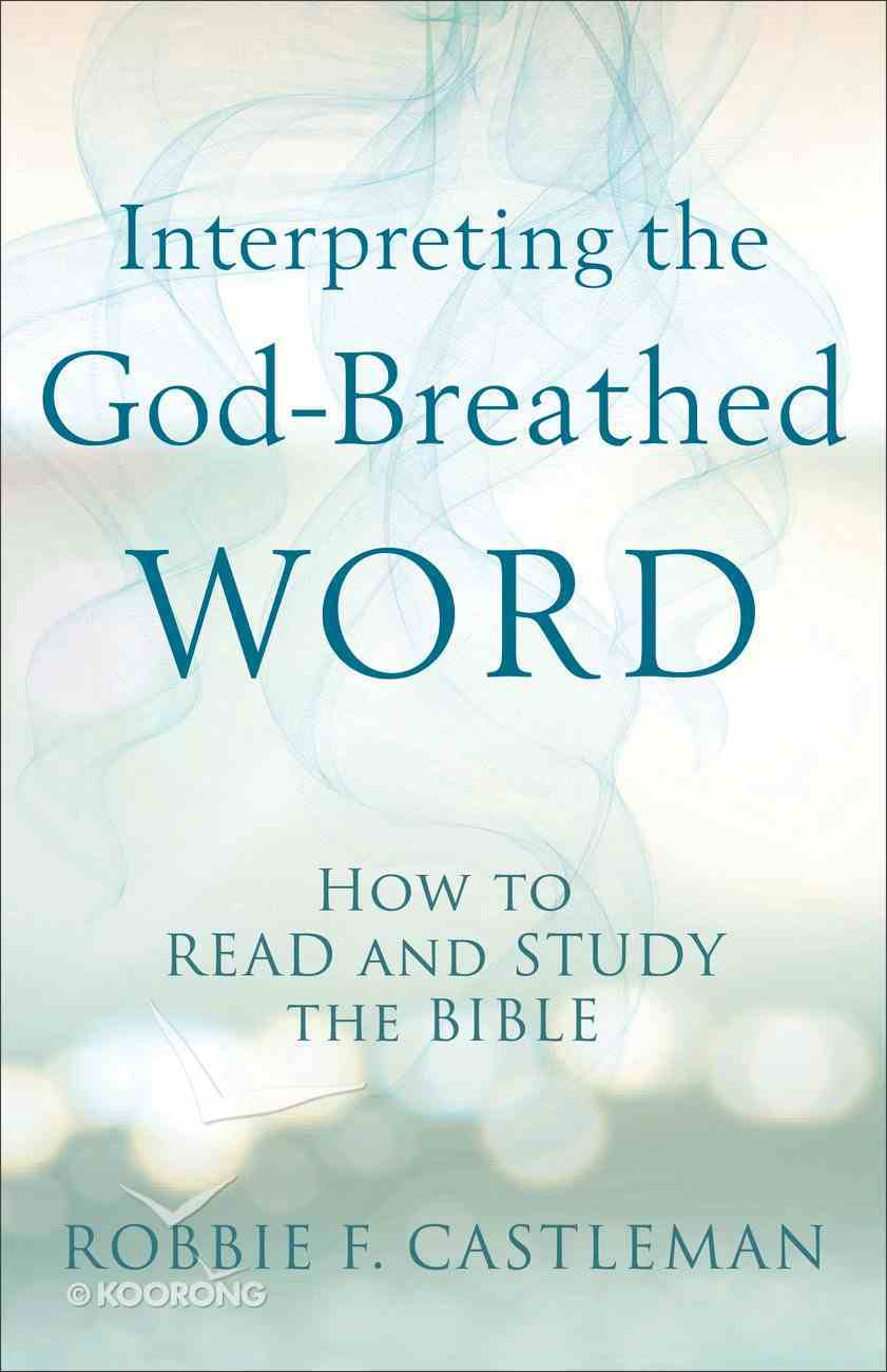 Interpreting the God-Breathed Word eBook
