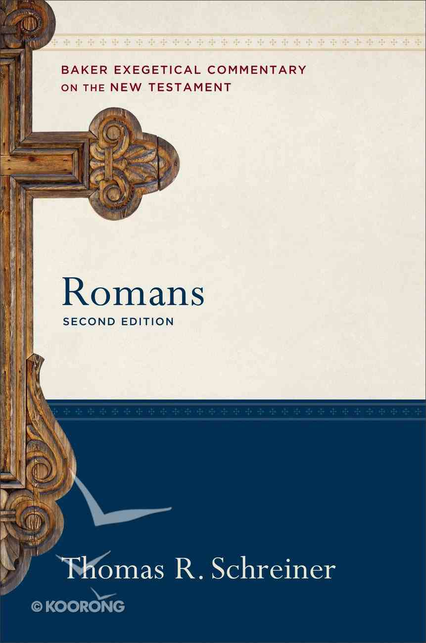 Romans (Baker Exegetical Commentary on the New Testament) (Baker Exegetical Commentary On The New Testament Series) eBook
