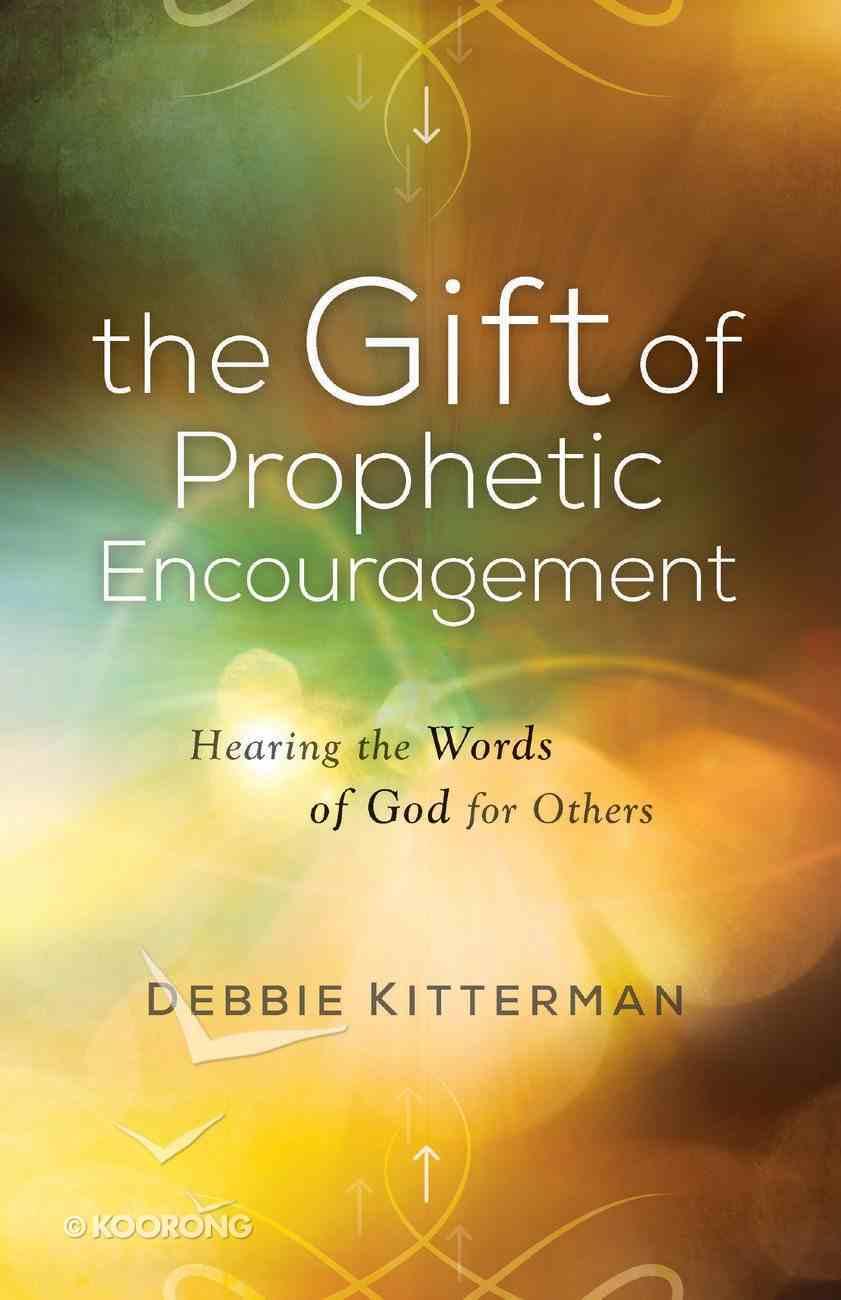 The Gift of Prophetic Encouragement eBook