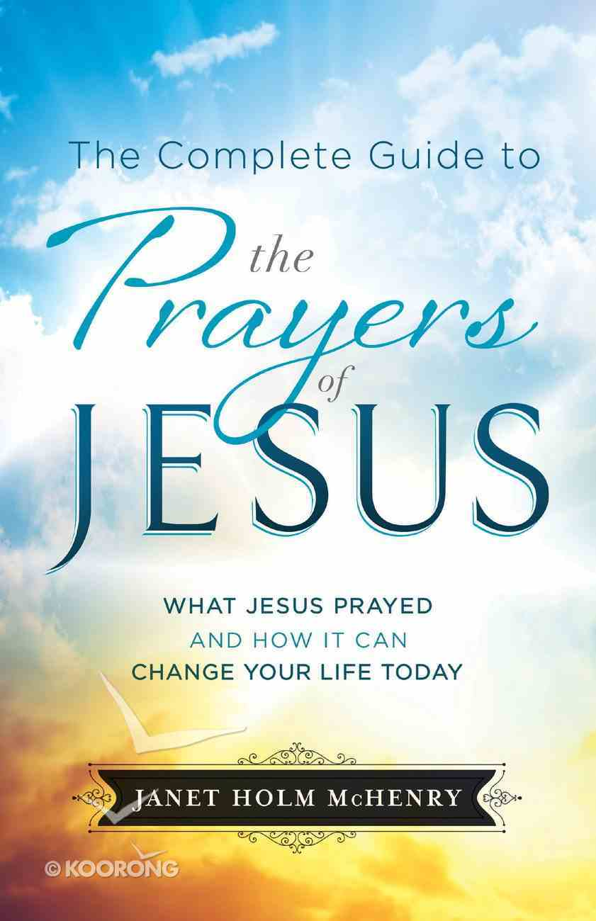 The Complete Guide to the Prayers of Jesus eBook
