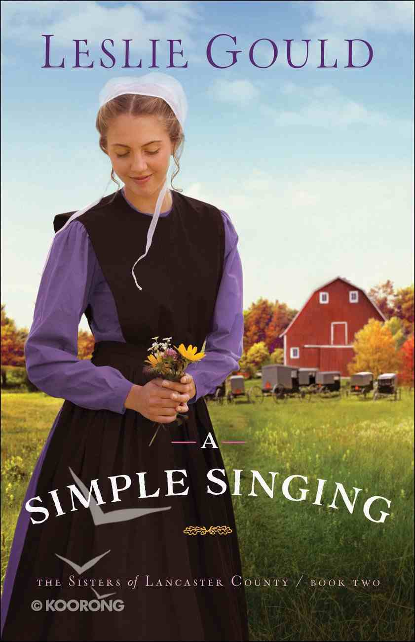 A Simple Singing (#02 in The Sisters Of Lancaster County Series) eBook