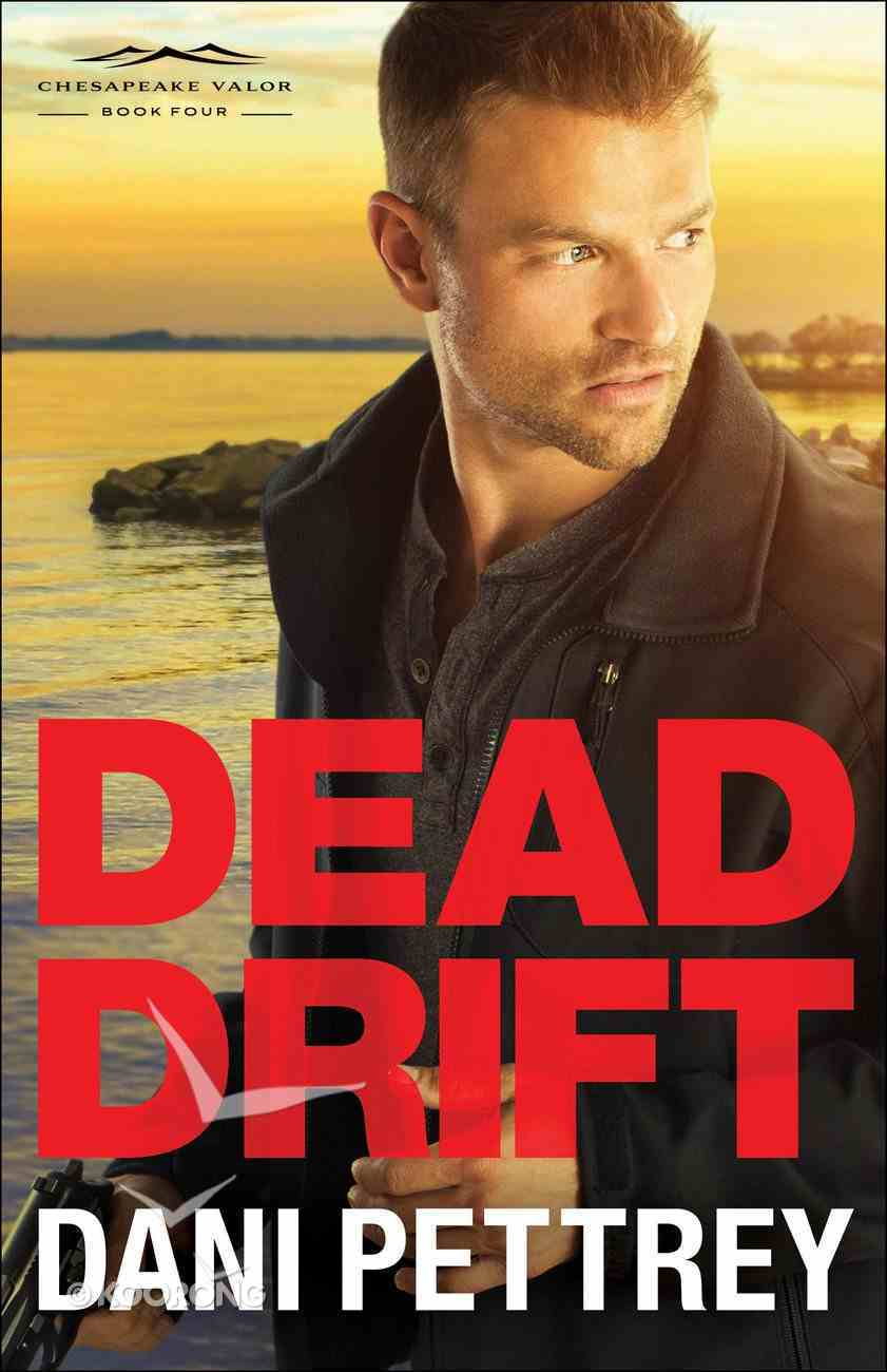 Dead Drift (#04 in Chesapeake Valor Series) eBook