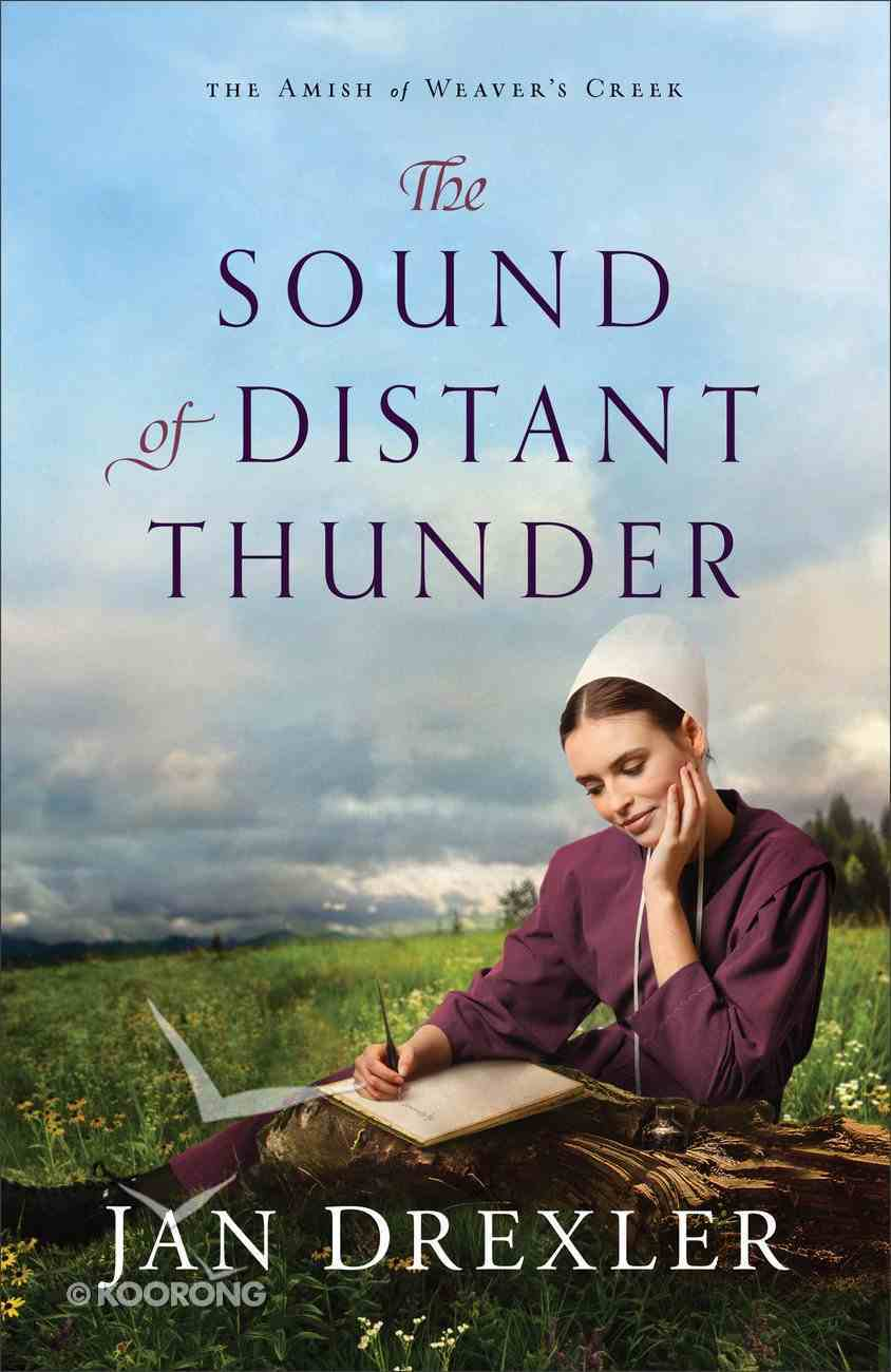 The Sound of Distant Thunder (#01 in Amish Of Weaver's Creek Series) eBook