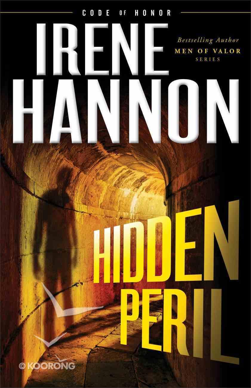 Hidden Peril (#02 in Code Of Honor Series) eBook