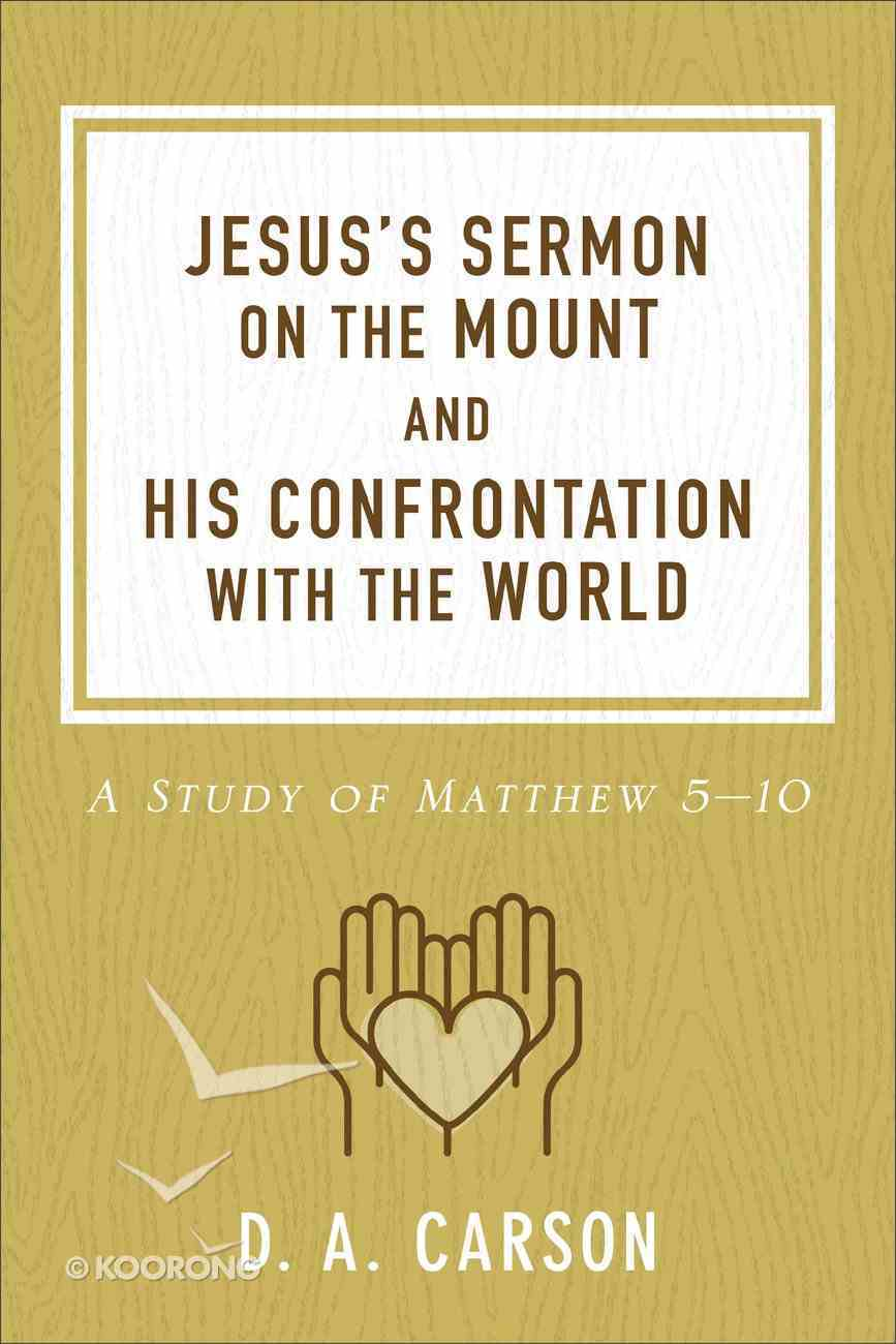 Jesus's Sermon on the Mount and His Confrontation With the World eBook