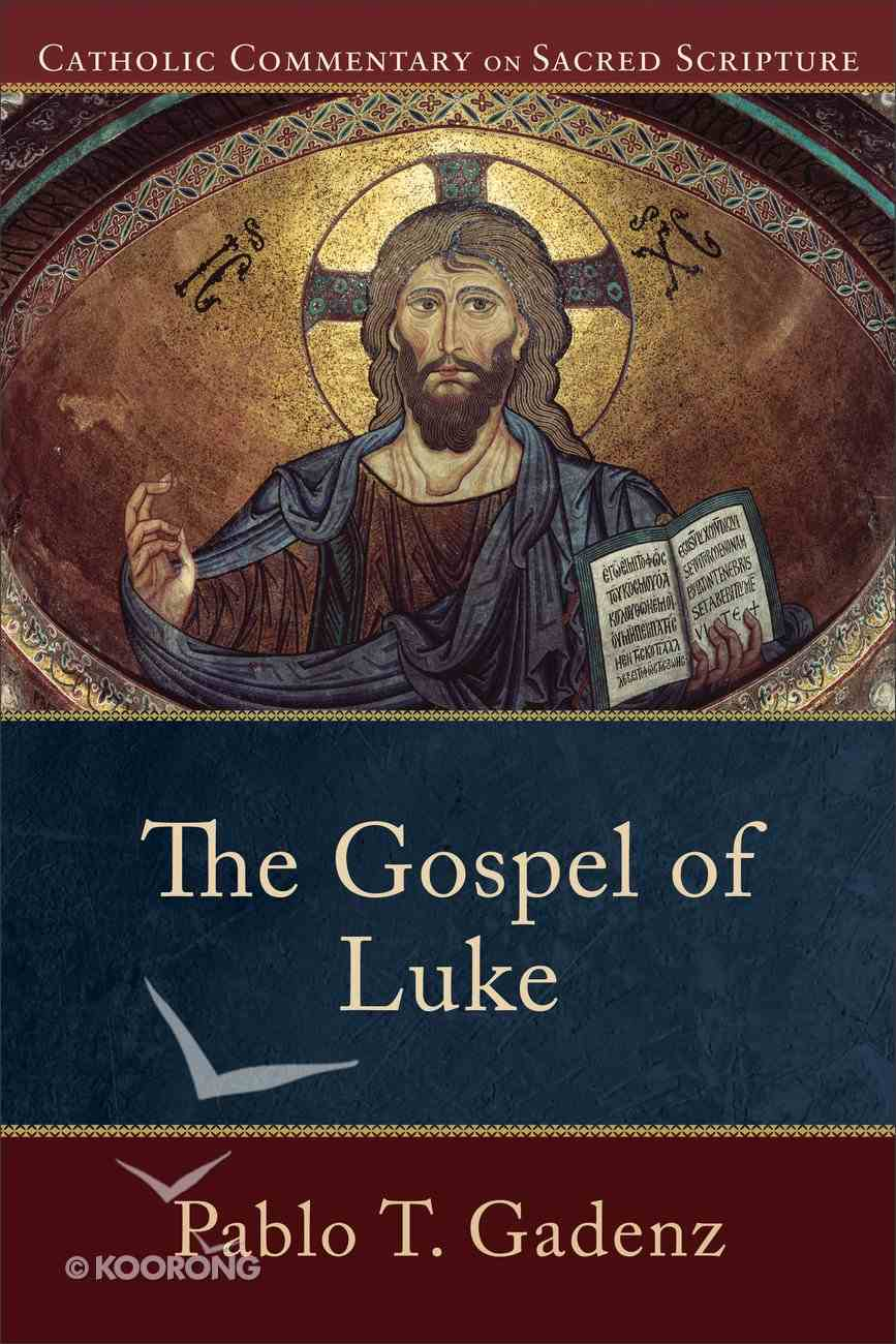 The Gospel of Luke  (Catholic Commentary on Sacred Scripture) (Catholic Commentary On Sacred Scripture Series) eBook