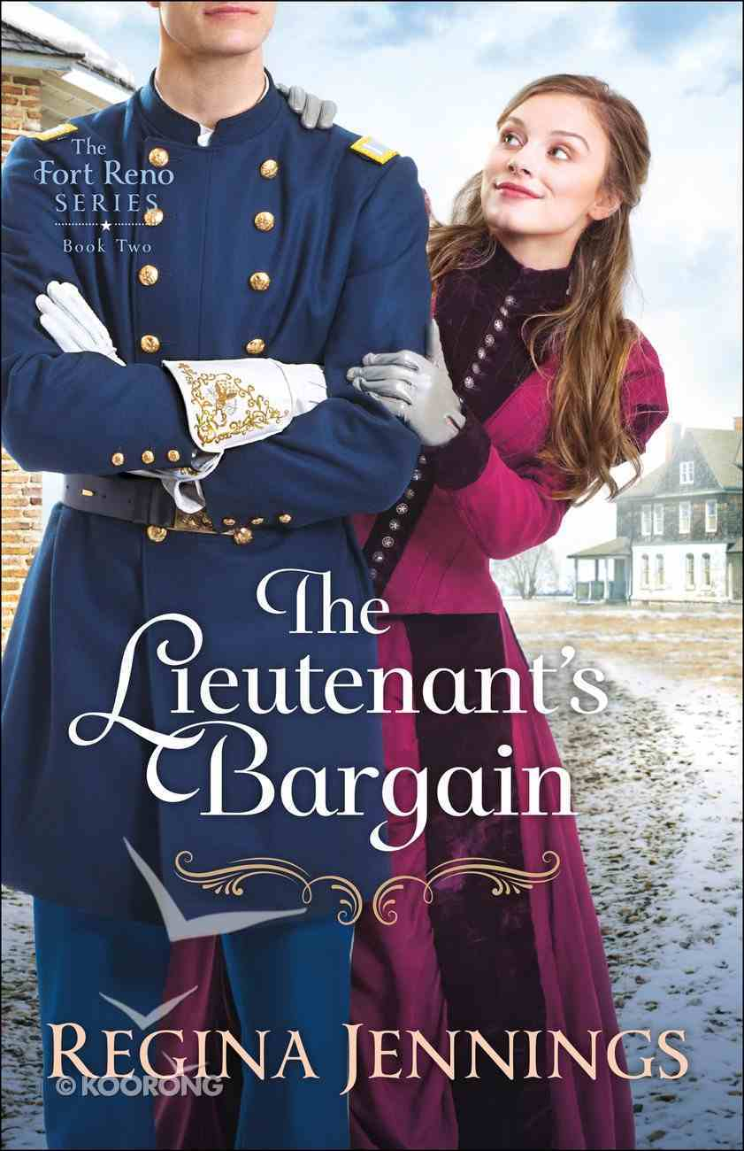 The Lieutenant's Bargain (#02 in Fort Reno Series) eBook
