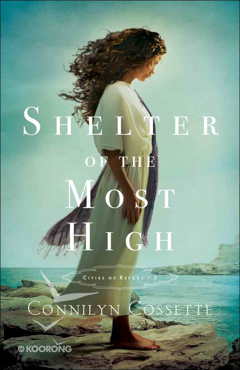 Shelter of the Most High (#02 in Cities Of Refuge Series) eBook