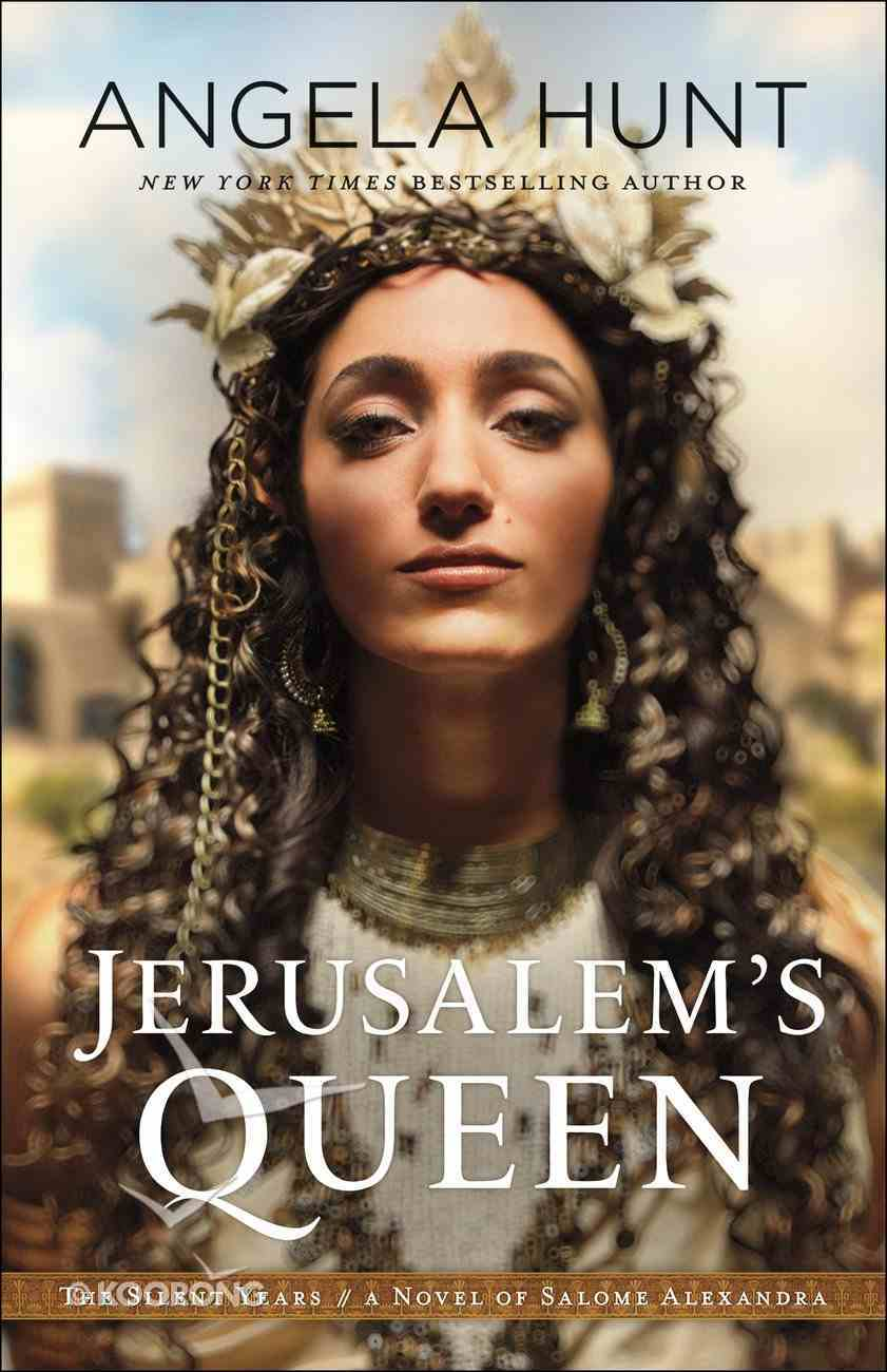 Jerusalem's Queen - a Novel of Salome Alexandra (#03 in The Silent Years Series) eBook
