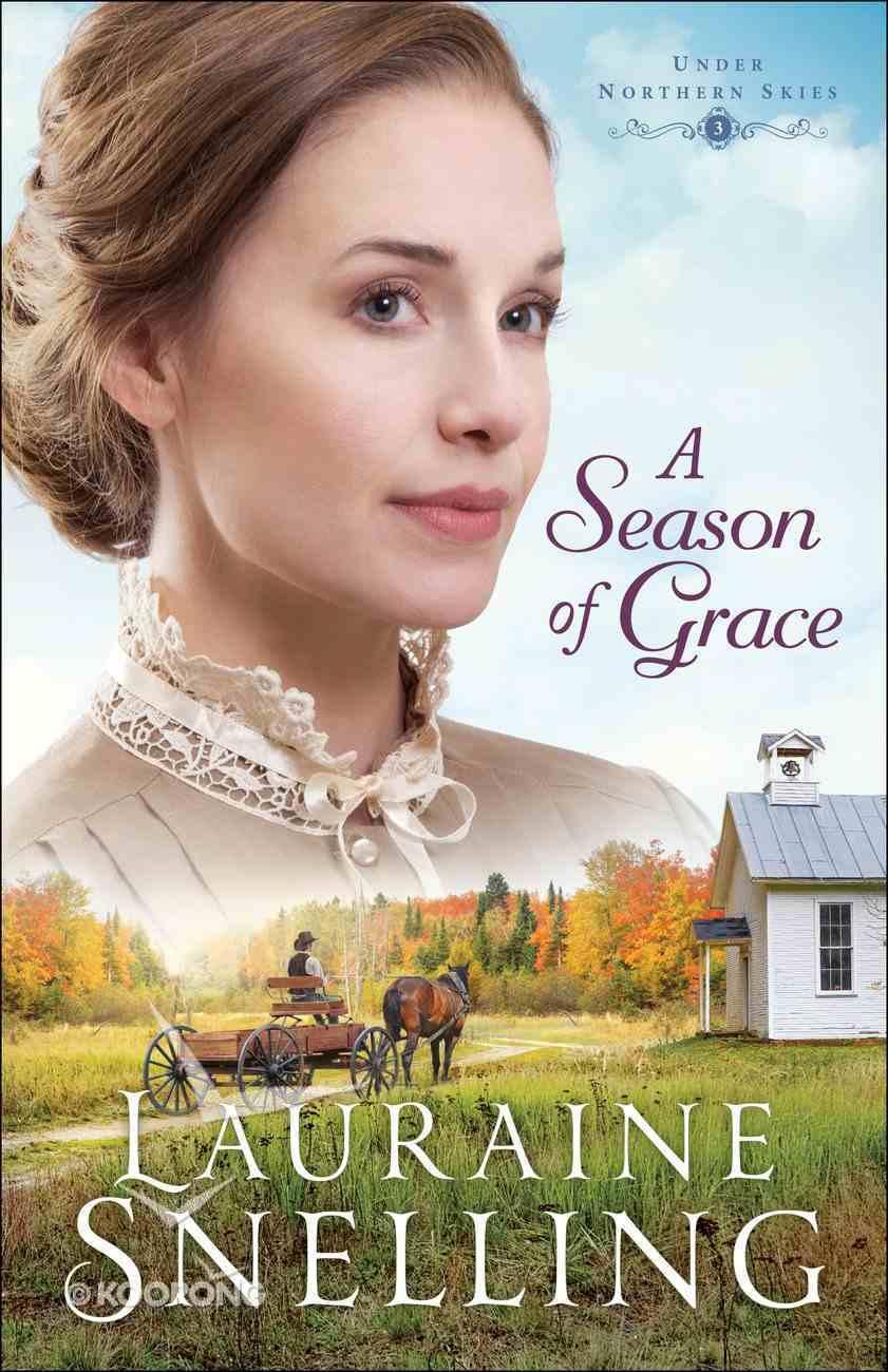 A Season of Grace (#03 in Under Northern Skies Series) eBook