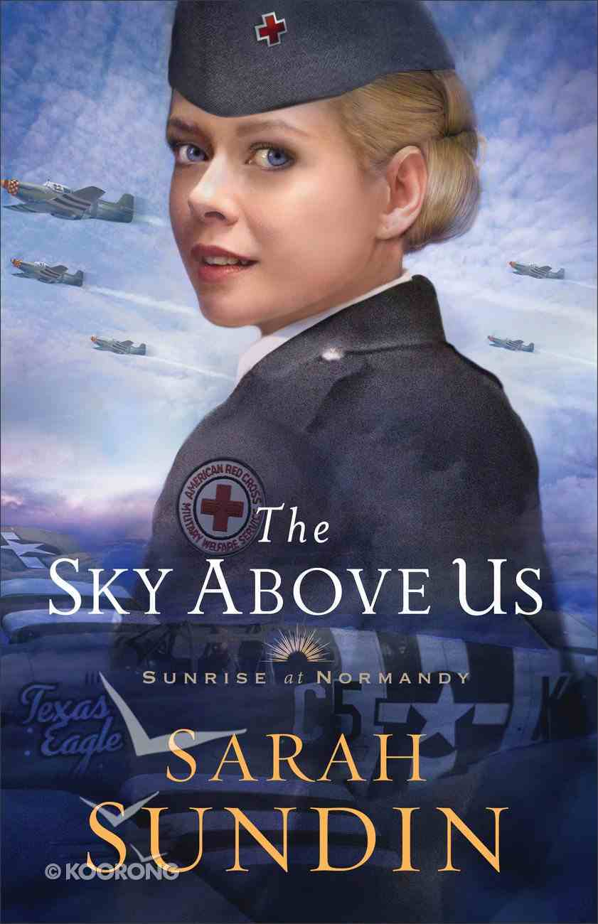 The Sky Above Us (#02 in Sunrise At Normandy Series) eBook