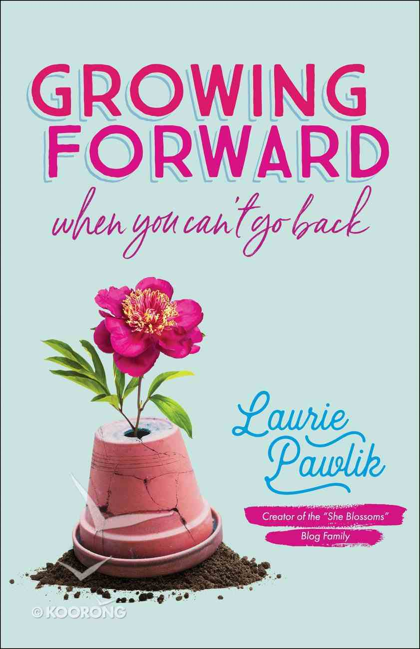 Growing Forward When You Can't Go Back eBook