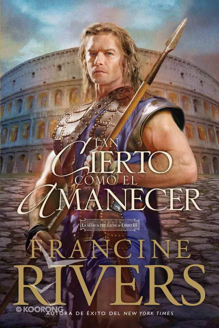 Tan Cierto Como El Amanecer (#03 in Mark Of The Lion Series) eBook