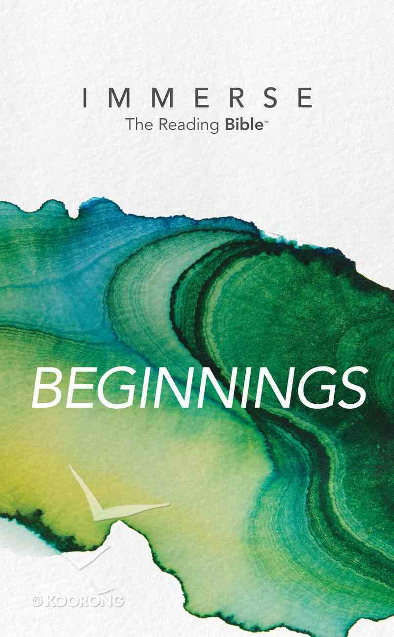 Beginnings (Immerse: The Reading Bible Series) eBook