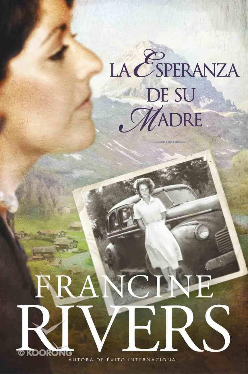 La Esperanza De Su Madre (#01 in Marta's Legacy Series) eBook