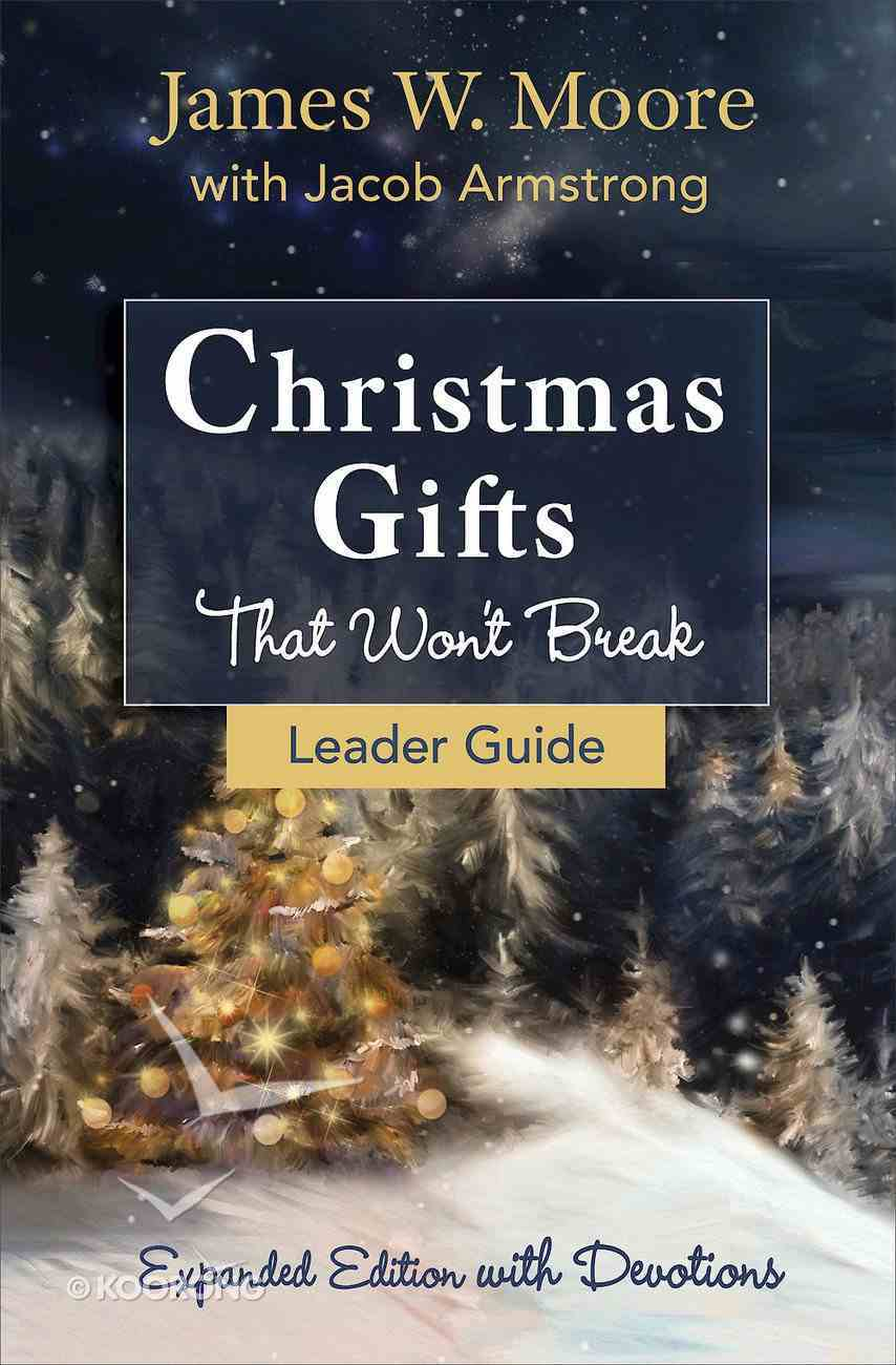 Christmas Gifts That Won't Break (Leader Guide) eBook