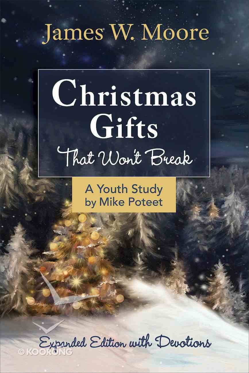 Christmas Gifts That Won't Break (Youth Study) eBook