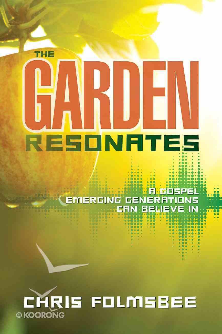 The Garden Resonates: A Gospel Emerging Generations Can Believe in eBook