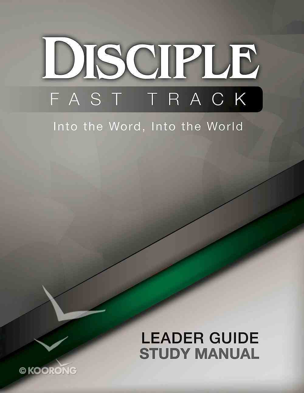 Disciple Fast Track Into the Word, Into the World (Leader Guide) eBook