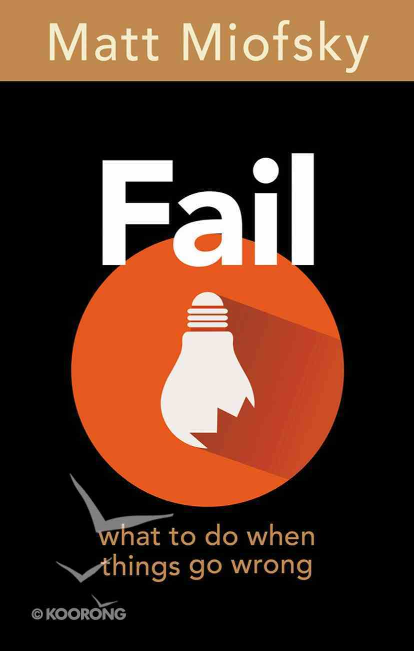 Fail: What to Do When Things Go Wrong eBook