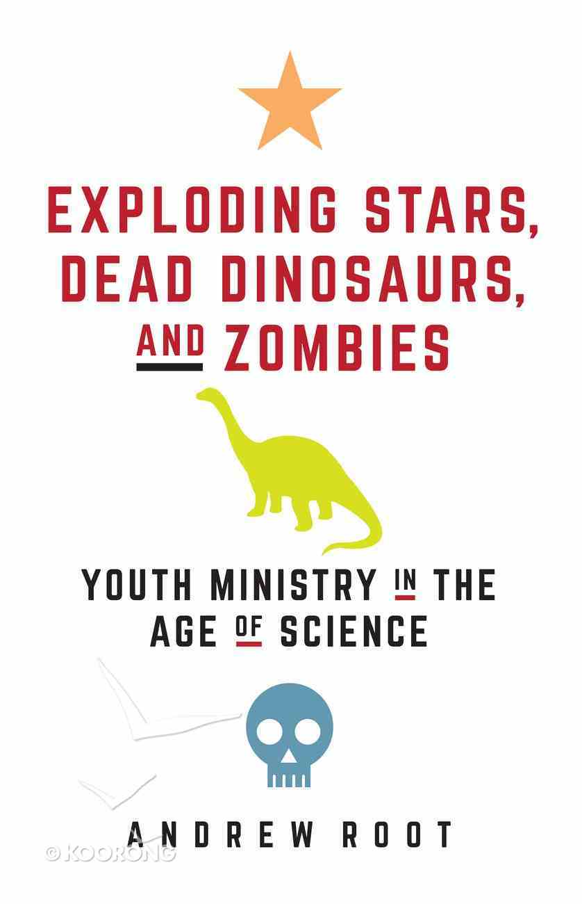 Exploding Stars, Dead Dinosaurs, and Zombies eBook