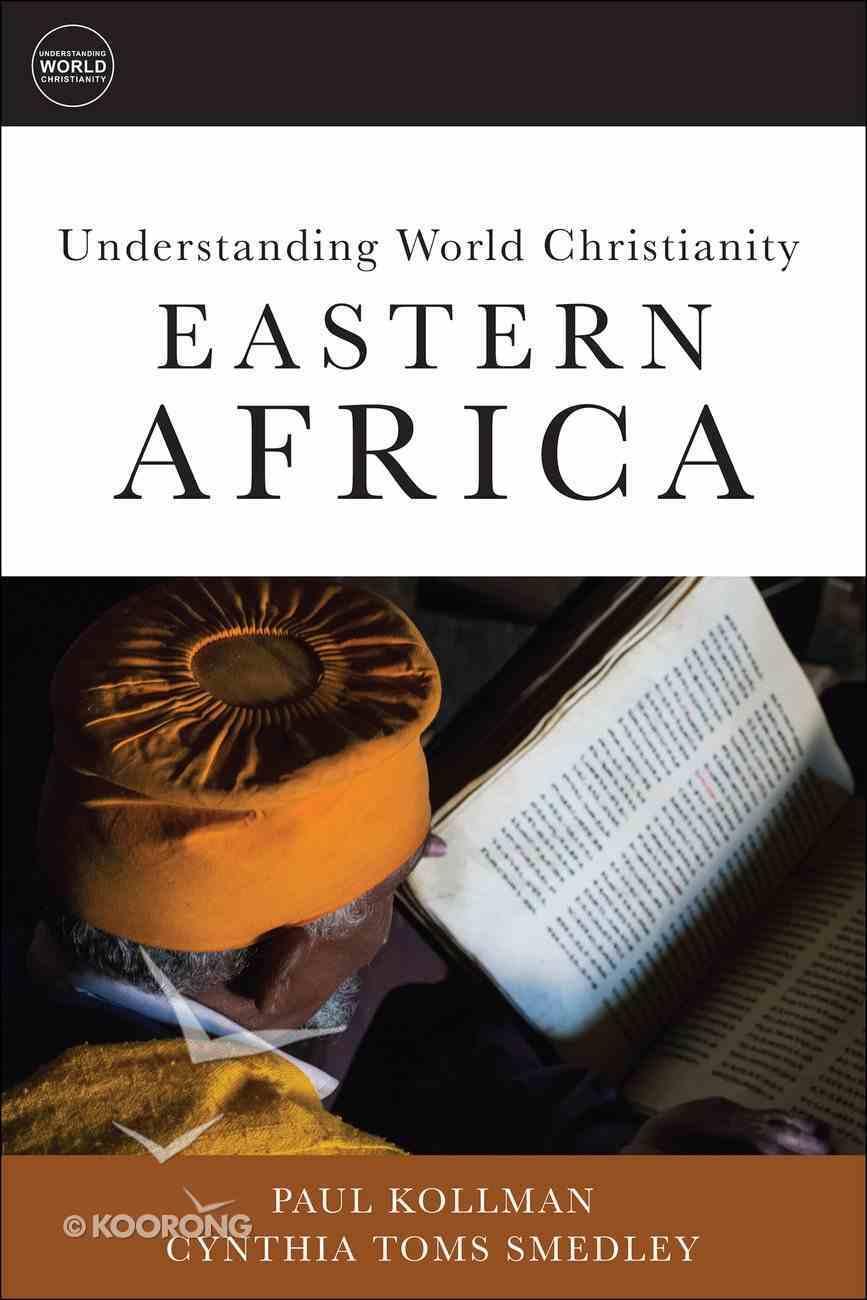 Easter Africa (Understanding World Christianity Series) eBook