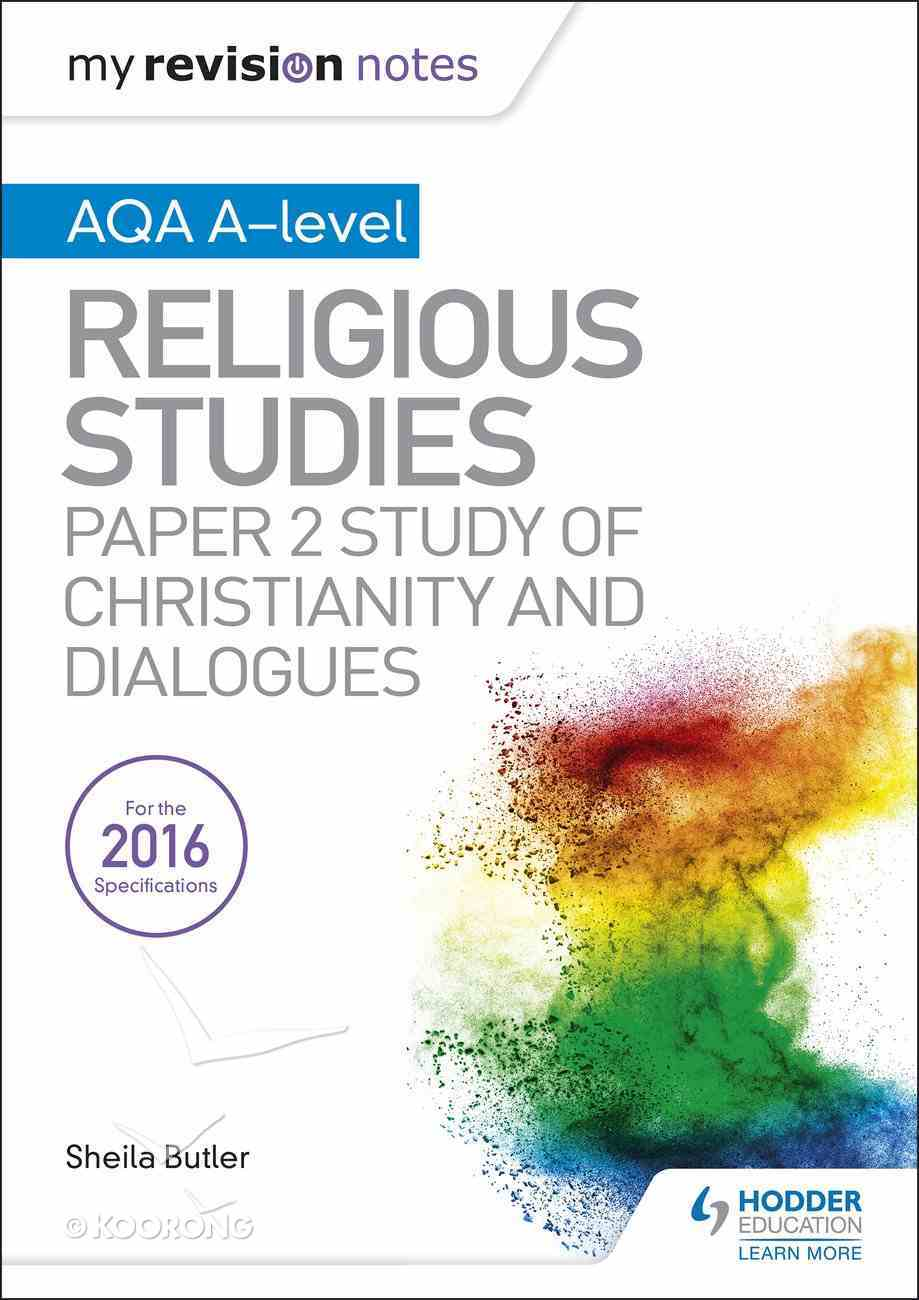 My Revision Notes Aqa A-Level Religious Studies: Paper 2 Study of Christianity and Dialogues eBook
