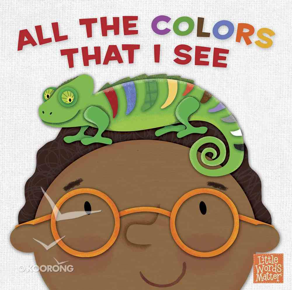 All the Colors That I See, Epub (Little Words Matter Series) eBook