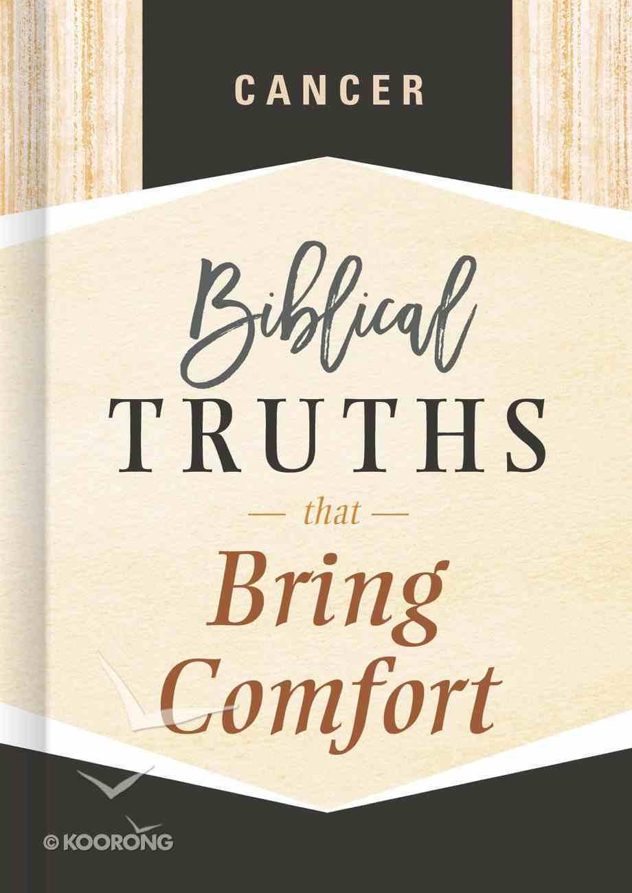 Cancer (Biblical Truths God's Way Series) eBook