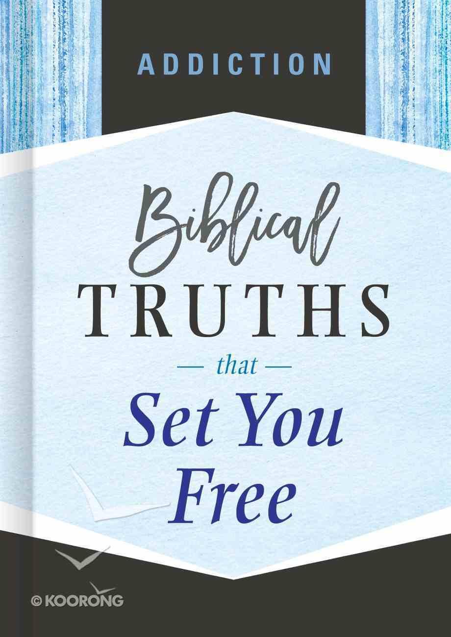 Addiction (Biblical Truths God's Way Series) eBook