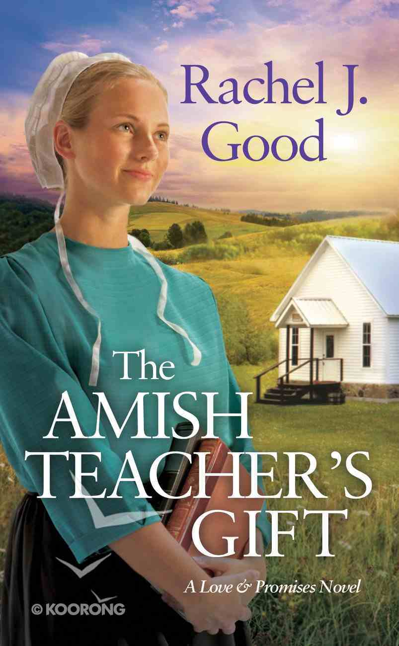 The Amish Teacher's Gift (Love And Promises Series) eBook