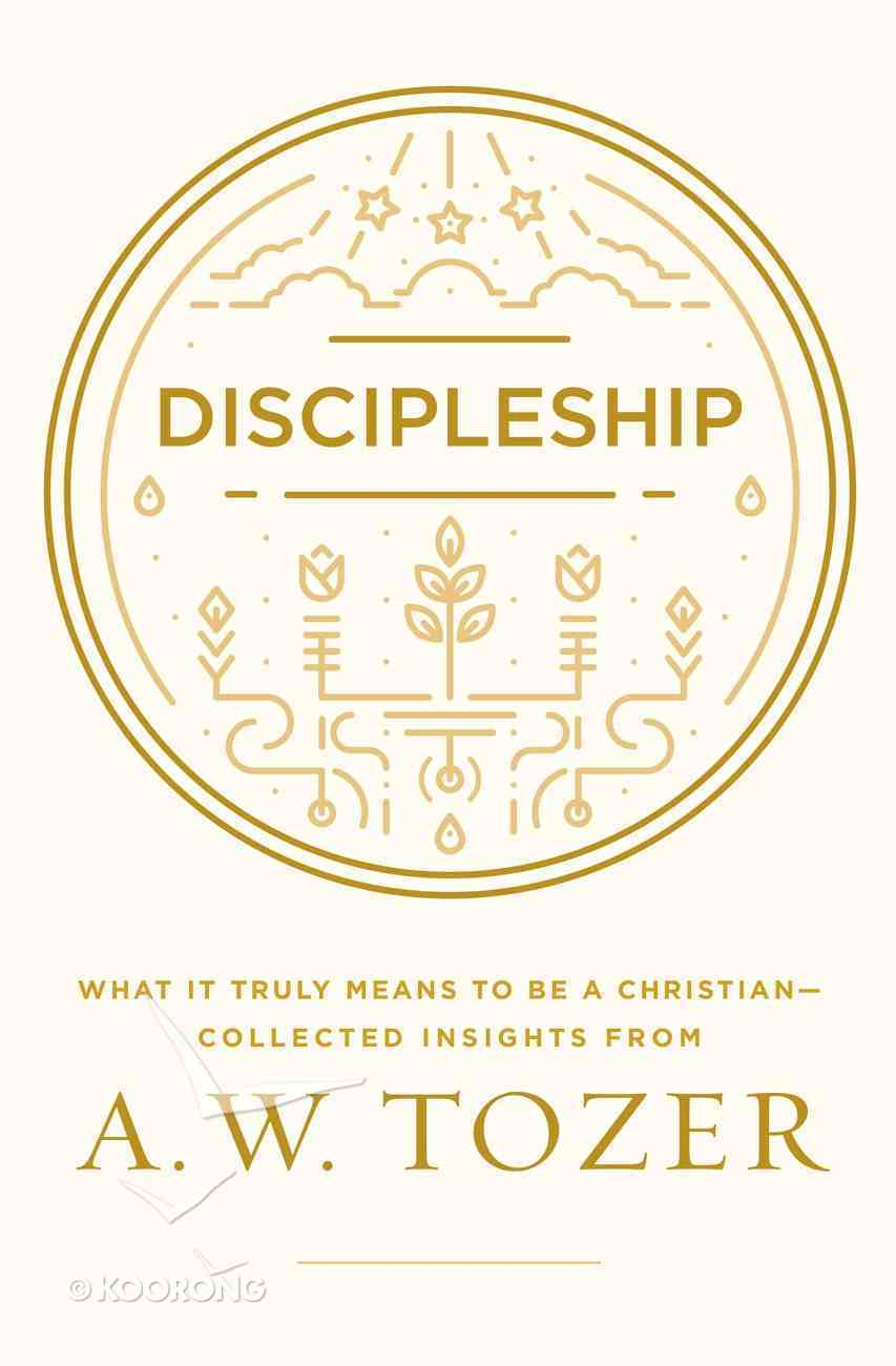 Discipleship (A W Tozer Collected Insights Series) eBook