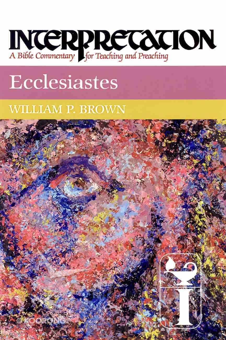 Ecclesiastes (Interpretation Bible Commentaries Series) eBook