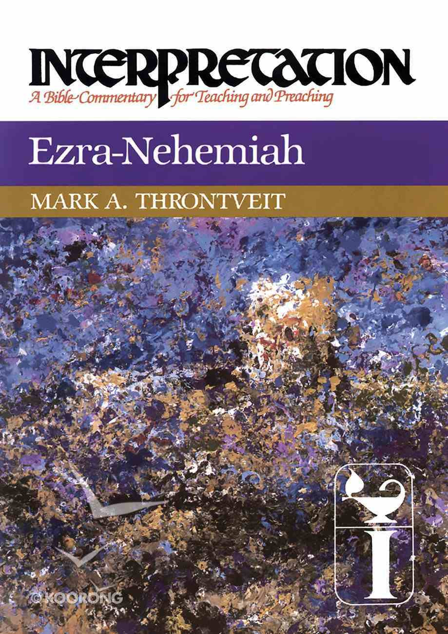 Ezra-Nehemiah (Interpretation Bible Commentaries Series) eBook