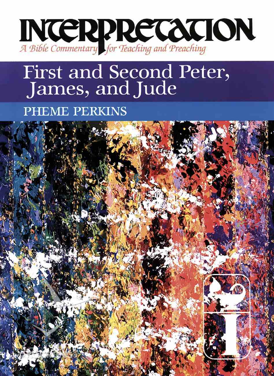First and Second Peter, James and Jude (Interpretation Bible Commentaries Series) eBook