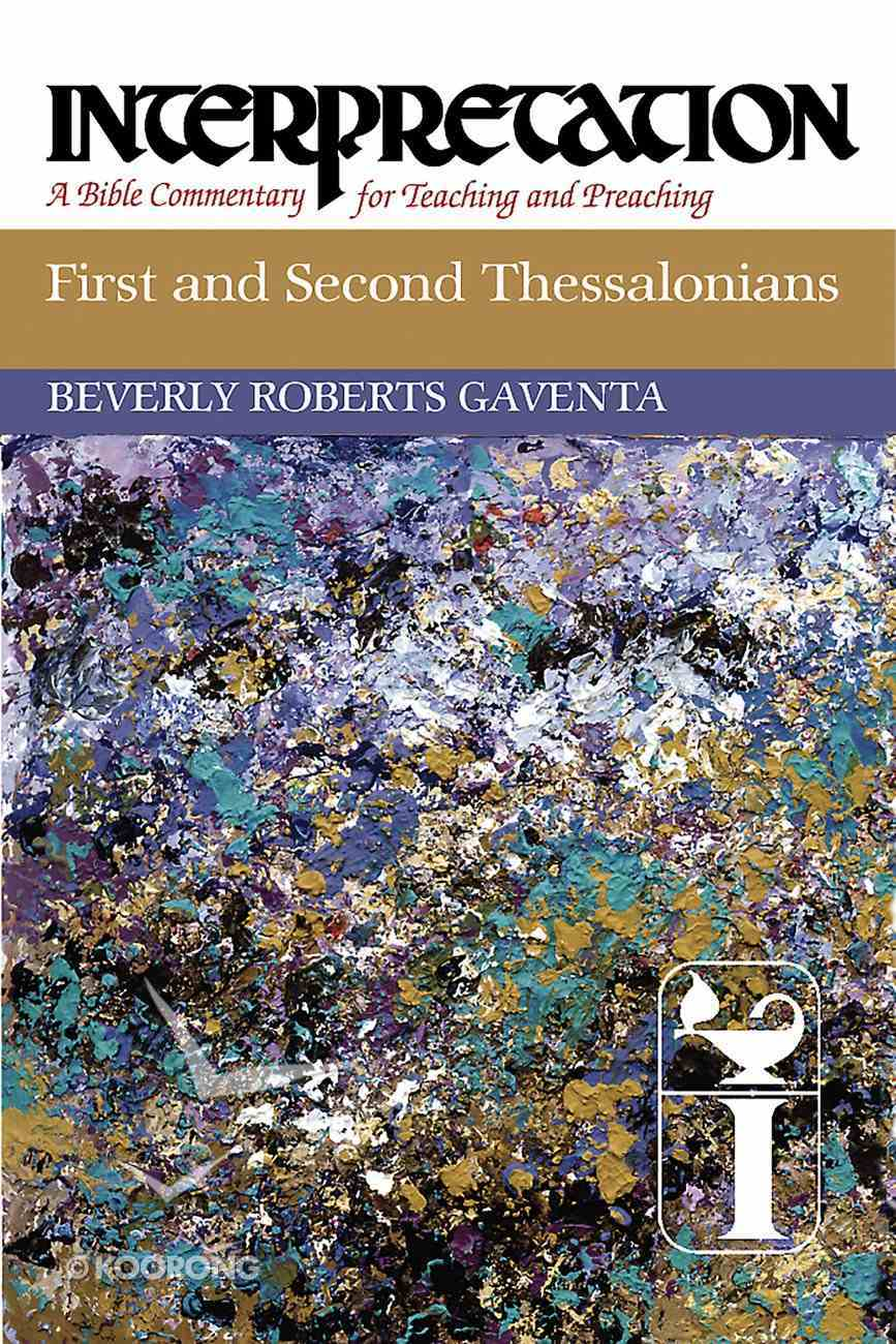First and Second Thessalonians (Interpretation Bible Commentaries Series) eBook