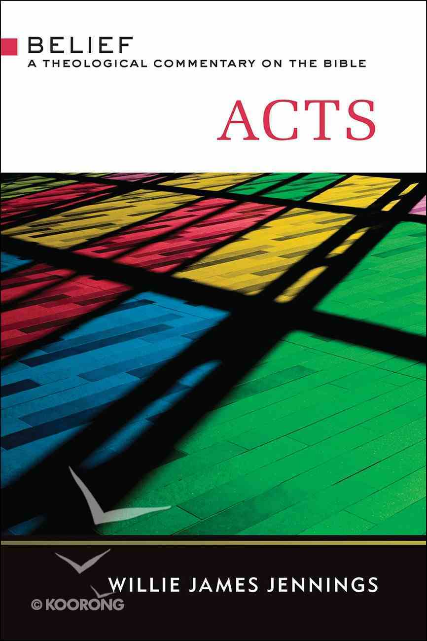 Acts (Belief: Theological Commentary On The Bible Series) eBook