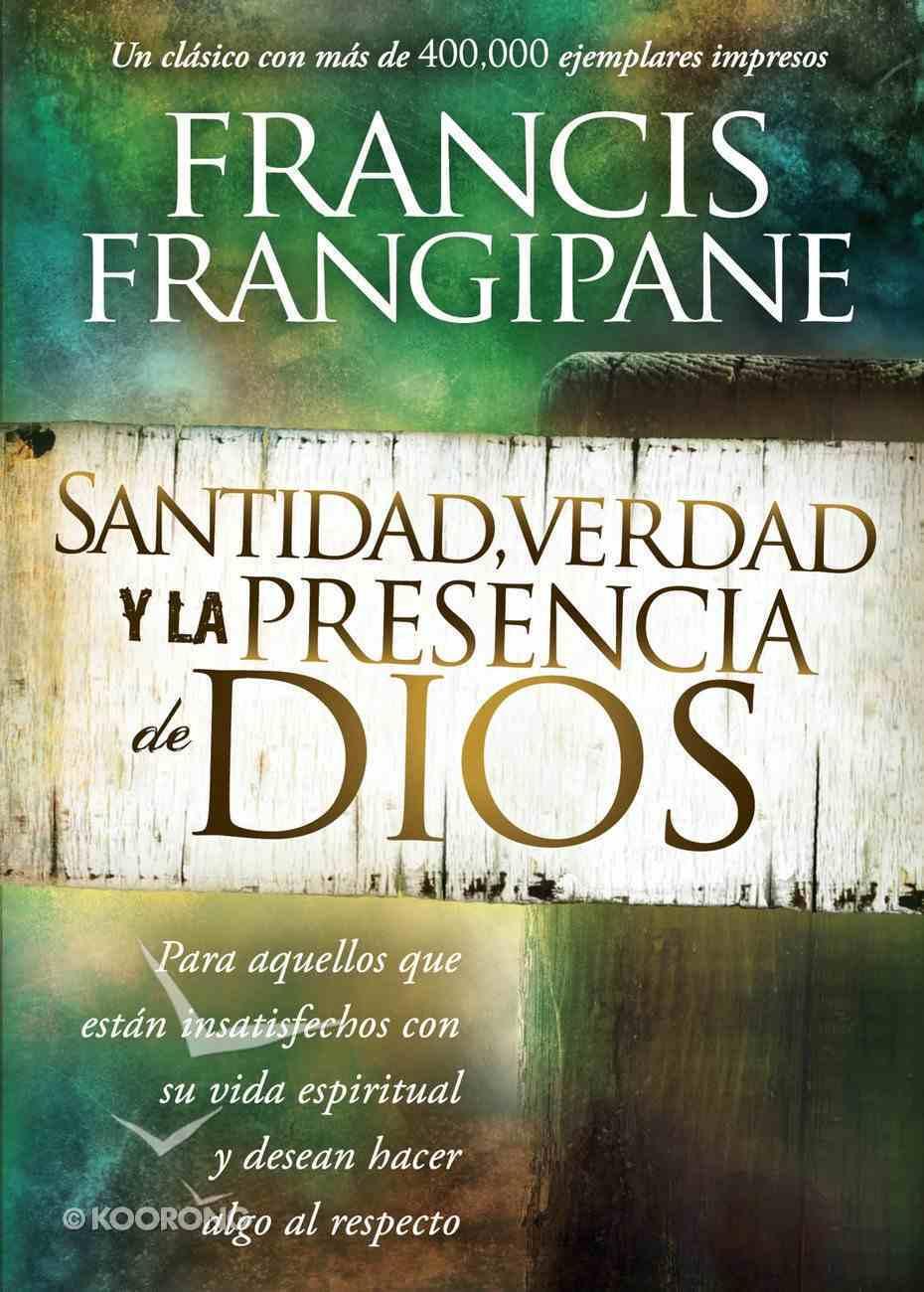Santidad, Verdad Y La Presencia De Dios eBook