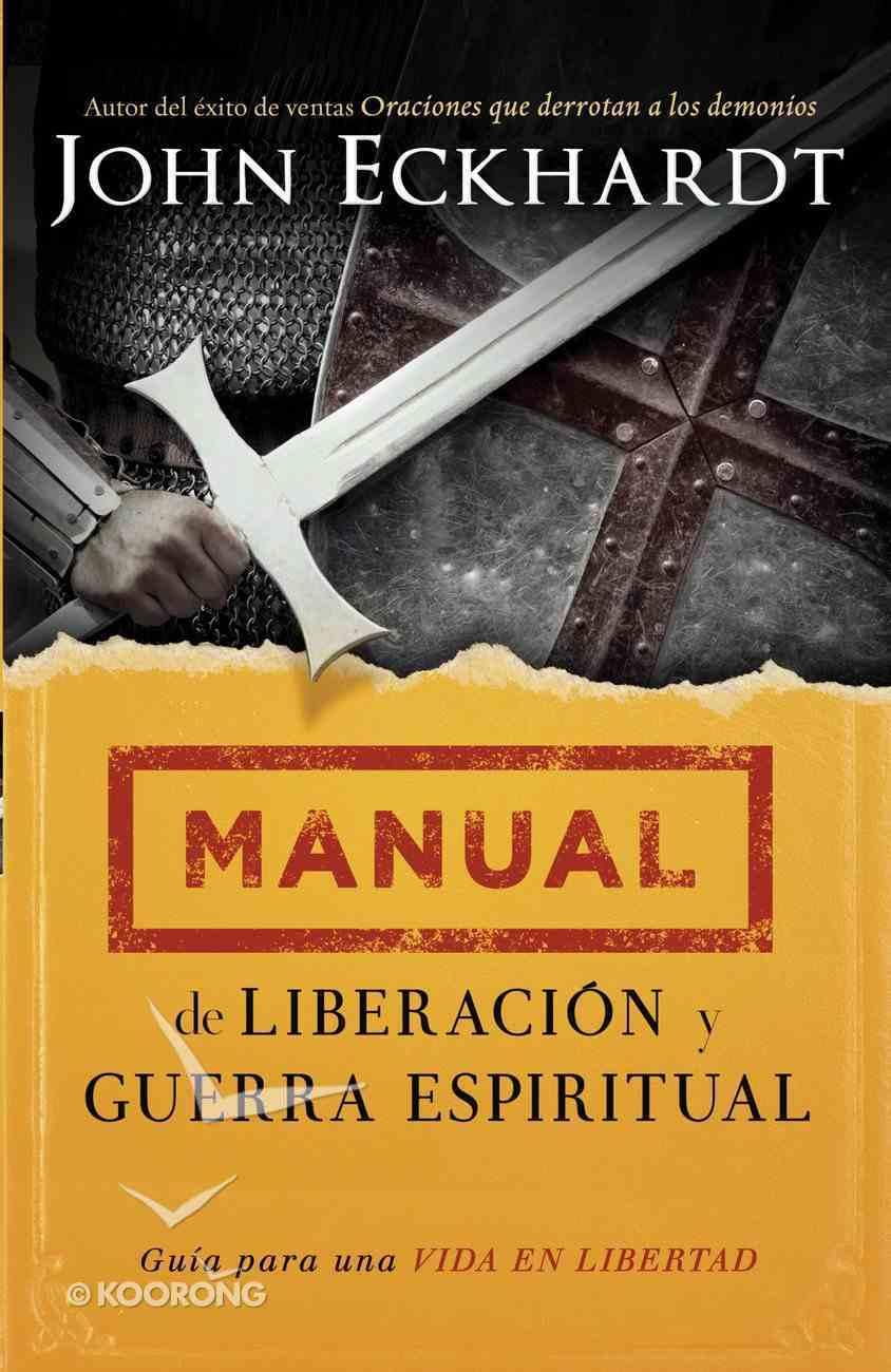 Manual De Liberacin Y Guerra Espiritual eBook