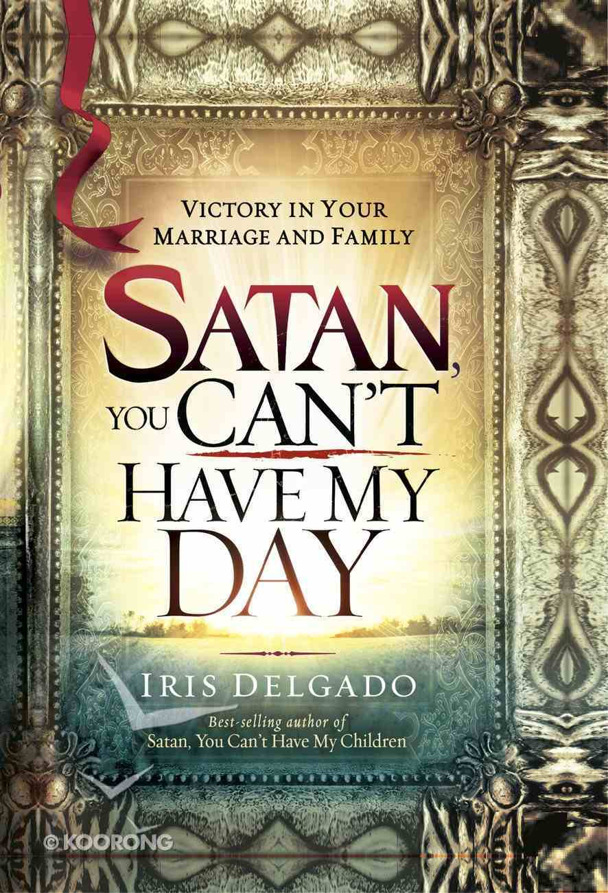 Satan, You Can't Have My Day eBook