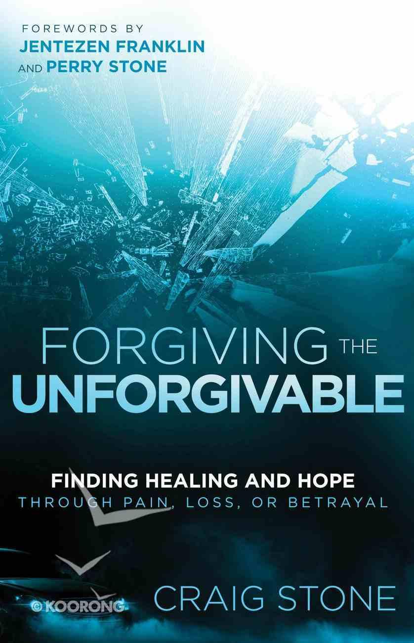 Forgiving the Unforgivable eBook