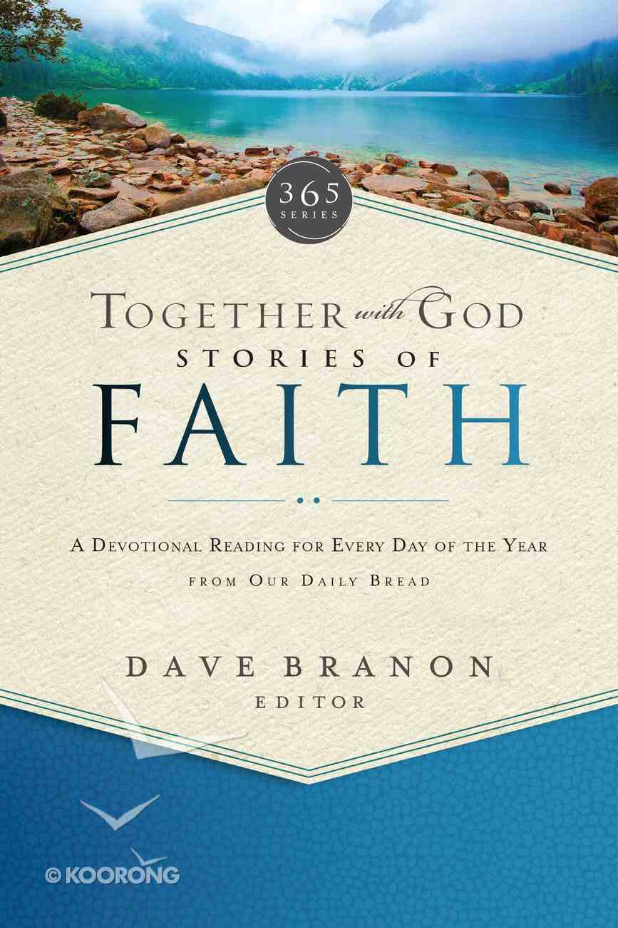 Together With God: Stories of Faith (Our Daily Bread Series) eBook