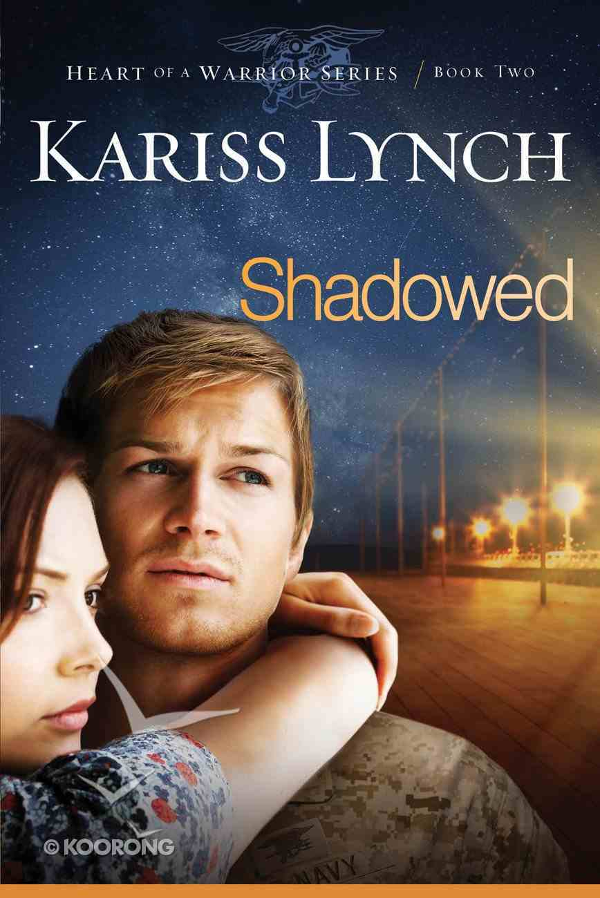 Shadowed (#02 in Heart Of A Warrior Series) Paperback