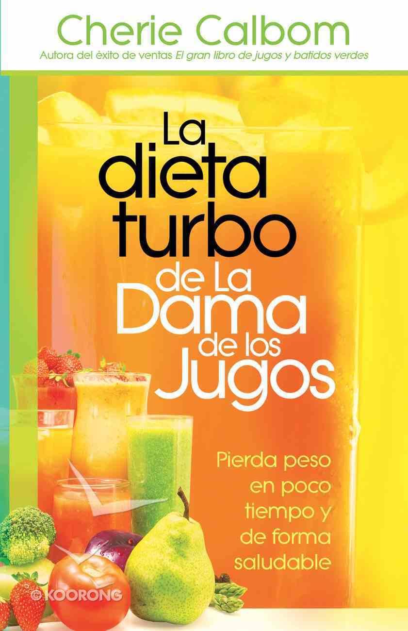 La Dieta Turbo De La Dama De Los Jugos eBook