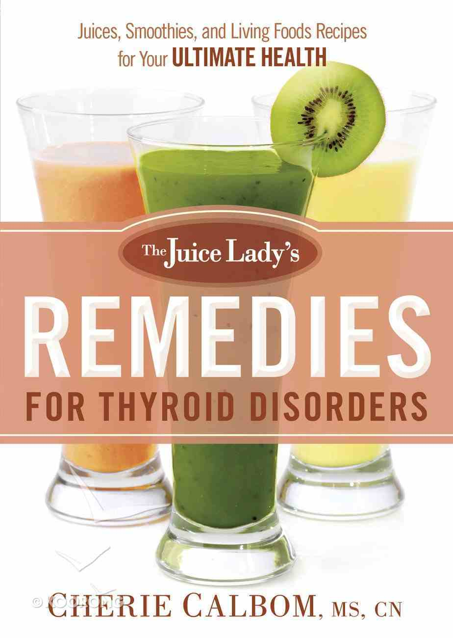 The Juice Lady's Remedies For Thyroid Disorders eBook