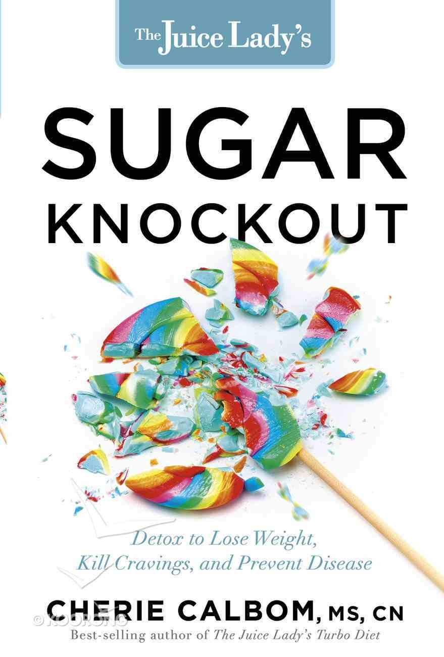 The Juice Lady's Sugar Knockout eBook