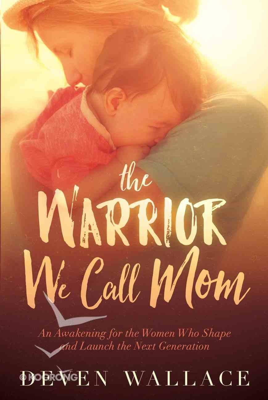 The Warrior We Call Mom eBook