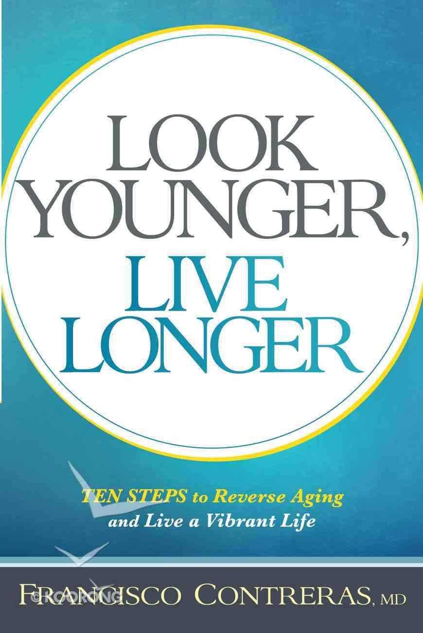 Look Younger, Live Longer eBook